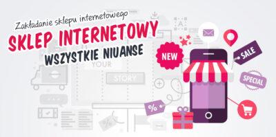 Jak założyć sklep internetowy? Wyjaśniamy wszystkie niuanse!